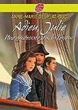 Adieu Julie (une aristocrate sous la Terreur) de Anne-Marie Desplat-Duc (10 mars 2010) Poche