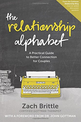 The Relationship Alphabet: A Practical Guide to Better Connection for Couples
