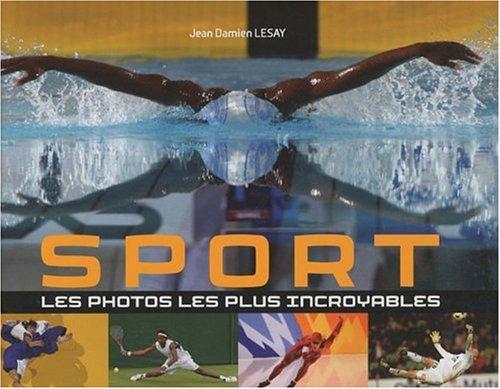 Sport, les photos les plus incroyables par Jean-Damien Lesay