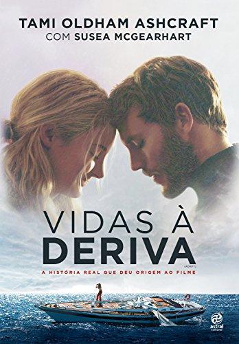 Vidas à deriva: A história real que deu origem ao filme (Portuguese Edition) por Tami Oldham Ashcraft