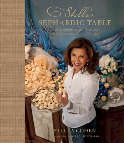 Stella's Sephardic Table: Jewish Family Recipes from the Mediterranean Island of Rhodes por Stella Cohen