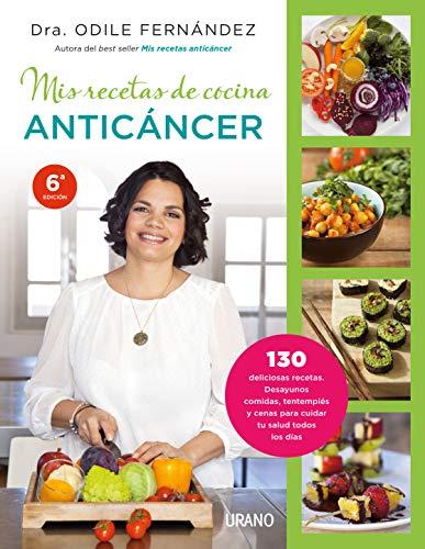 Mis recetas de cocina anticáncer (Nutrición y