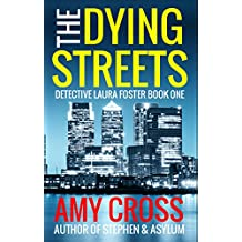The Dying Streets (Detective Laura Foster Book 1) (English Edition)