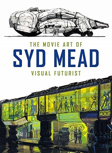 The Movie Art Of Syd Mead. Visual Futurist por Syd Mead