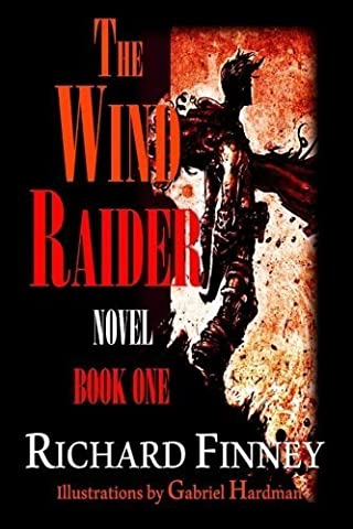 THE WIND RAIDER - Book One by Finney, Richard (2013) Paperback