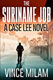 The Suriname Job by Vince Milam