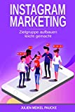 Instagram Marketing/ Social-Media Marketing: Zielgruppe aufbauen leicht gemacht