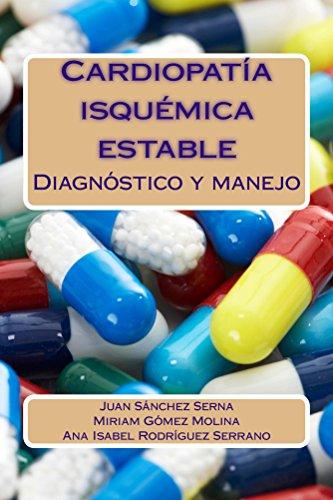 Cardiopatía Isquémica Estable: Diagnósitico Y Manejo por Juan Serna epub