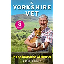 The Yorkshire Vet: In The Footsteps of Herriot (Official memoir from the star of The Yorkshire Vet TV show) (English Edition)