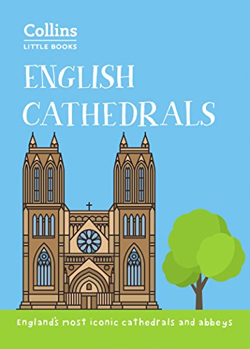 English Cathedrals: England's magnificent cathedrals and abbeys (Collins Little Books) (English Edition)