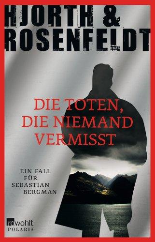 Buchseite und Rezensionen zu 'Die Toten, die niemand vermisst: Ein Fall für Sebastian Bergman' von Michael Hjorth