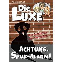 Die LUXE: Achtung, Spuk-Alarm!: Eine Geschichte zum Mitspuken