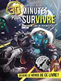 LA MISSION LUNE NE REPOND PLUS T8 - 30 minutes pour survivre - tome 8