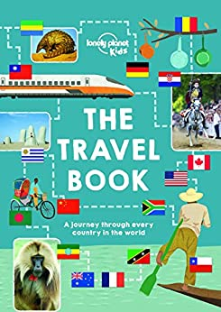 The Lonely Planet Kids Travel Book: Mind-Blowing Stuff on Every Country in the World (English Edition) von [Lonely Planet Kids]