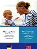 Türkisch und Deutsch mit Maria Band 1: Maria sagt Mama