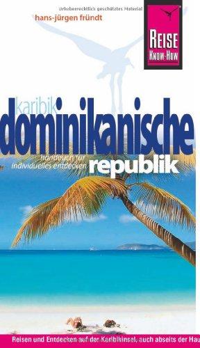 Preisvergleich Produktbild Reise Know-How Dominikanische Republik: Reiseführer für individuelles Entdecken