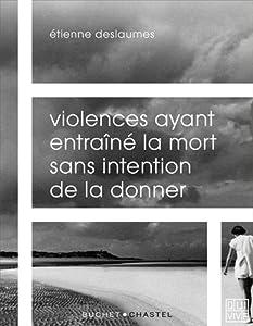 """Afficher """"Violences ayant entraîné la mort sans intention de la donner"""""""