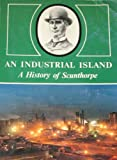 An Industrial island: A history of Scunthorpe