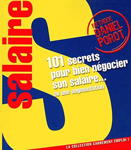 101 secrets pour bien négocier son salaire... ou une augmentation (Carrément Emploi)
