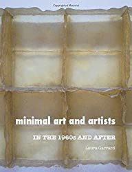 Minimal Art and Artists: In the 1960s and After