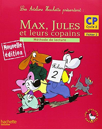 Max, Jules et leurs copains. CP. Fichier de lélève. Per la Scuola elementare (Les Ateliers Hachette)