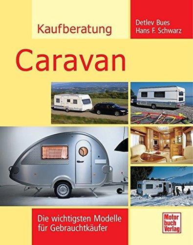 Kaufberatung Caravan: Die wichtigsten Modelle für Gebrauchtkäufer