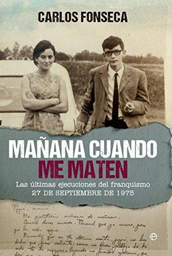 Mañana cuando me maten (Historia del S.XX) por Carlos Fonseca