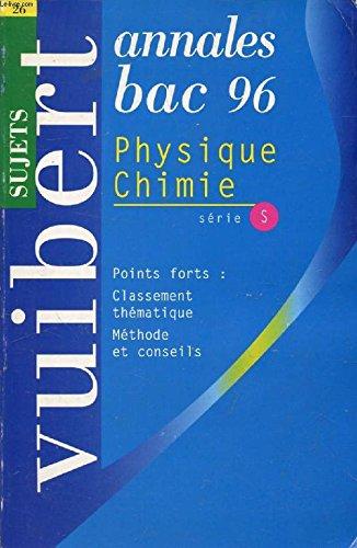 PHYSIQUE CHIMIE TERMINALE S. Sujets, édition 1996