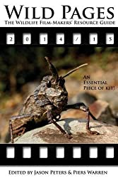 Wild Pages: The Wildlife Film-Makers' Resource Guide 2014-15 (2014-03-10)
