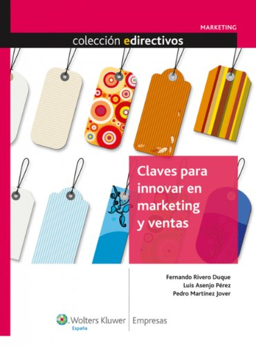 Claves para innovar en marketing y ventas (Edirectivos) por Fernando Rivero Duque