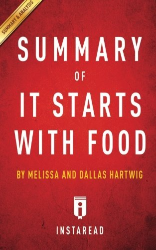 Summary of It Starts With Food: by Melissa and Dallas Hartwig | Includes Analysis by Instaread (2015-01-13)
