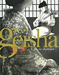 Geisha ou Le jeu du shamisen, tome 1 par Christian Perrissin