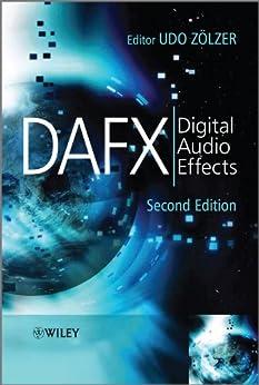 DAFX: Digital Audio Effects von [Zö, lzer, Udo, Zölzer, Udo]