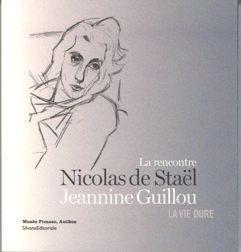 La rencontre Nicolas de Stal Jeannine Guillou : La vie dure