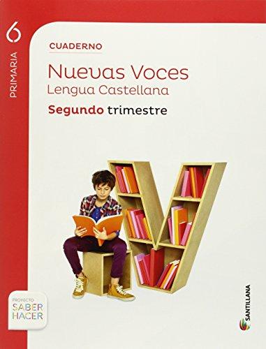 CUADERNO LENGUA NUEVAS VOCES 6PRIMARIA SEGUNDO TRIMESTRE - 9788468011608 por Aa.Vv.