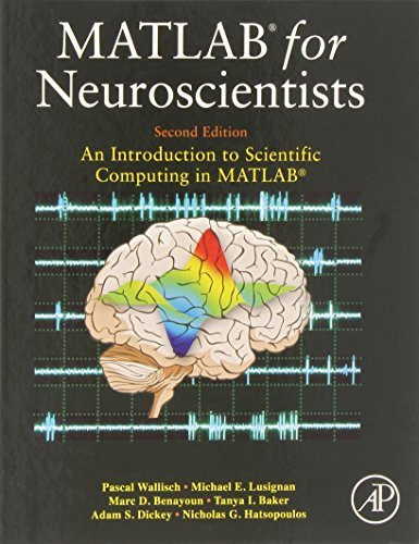 MATLAB for Neuroscientists, Second Edition: An Introduction to Scientific Computing in MATLAB by Pascal Wallisch (2013-12-02)
