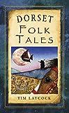 Dorset Folk Tales (Folk Tales: United Kingdom)