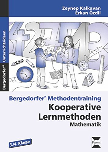 Kooperative Lernmethoden: Mathematik 3./4. Kl.: 3. und 4. Klasse (Bergedorfer® Methodentraining)