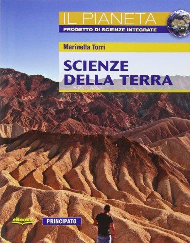 Scienze della terra. Il pianeta. Per le Scuole superiori. Con e-book. Con espansione online