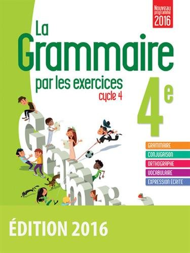 La grammaire par les exercices 4e - Cahier d'exercices - Nouveau programme 2016