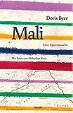 Mali: Eine Spurensuche -