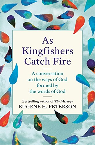 as-kingfishers-catch-fire-a-conversation-on-the-ways-of-god-formed-by-the-words-of-god