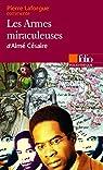 Les Armes miraculeuses d'Aimé Césaire ( Essai et dossier ) par Laforgue