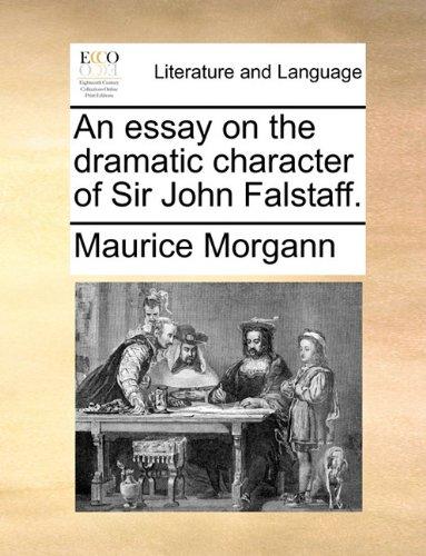 An essay on the dramatic character of Sir John Falstaff.