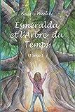 Esmeralda et l'Arbre du Temps : Tome 1...