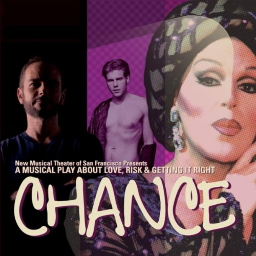 Chance: A New Musical About Love, Risk & Getting It Right