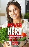 Power Herz: Kein Mensch muss einen Herzinfarkt erleiden! - Philipp Homer Graff
