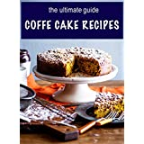 Coffee Cake Recipes: The Ultimate Guide (English Edition)