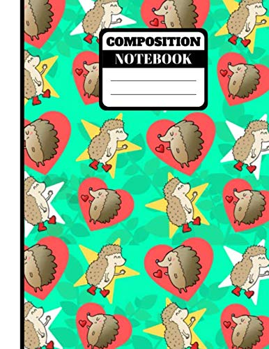 COMPOSITION NOTEBOOK: Cute Hedgehog Hearts and Stars Novelty Art Gift - Hedgehog College Ruled for School, Kids, Girls and Boys
