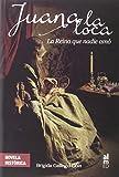 Libros PDF JUANA LA LOCA LA REINA QUE NADIE AMo ALMED NOVELA HISTORICA (PDF y EPUB) Descargar Libros Gratis